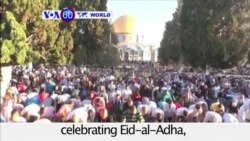 VOA60 World PM - Muslims around the world are celebrating Eid-al-Adha