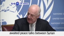 VOA60 World PM - UN Envoy: Syria Peace Talks to Start Friday