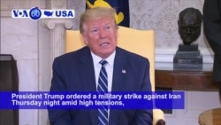 VOA60 America- President Trump approved a military strike against Iran Thursday in response to a downed surveillance drone