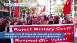 VOA60 World- Tens of thousands of people in Mandalay took part in a protest march led by Buddhist monks against Myanmar's military coup