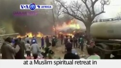 VOA60 Africa - Senegal: At least 20 people killed in a fire at a Muslim spiritual retreat in Medina Gounass village