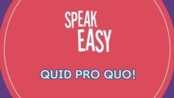 [Speak Easy] 행동 대 행동 'Quid pro quo'