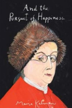 "Maira Kalman's New Book ""And the Pursuit of Happiness"""