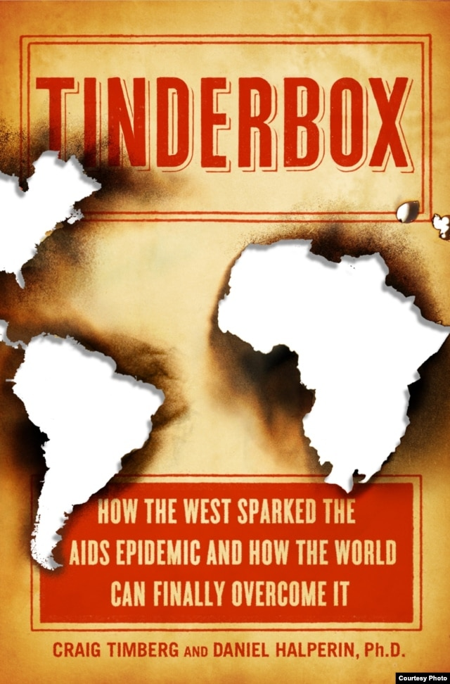 """Tinderbox: How the West Sparked the AIDS Epidemic and How the World Can Finally Overcome It."" (photo: Daniel Halperin)"