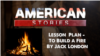 Lesson Plan - To Build a Fire by Jack London