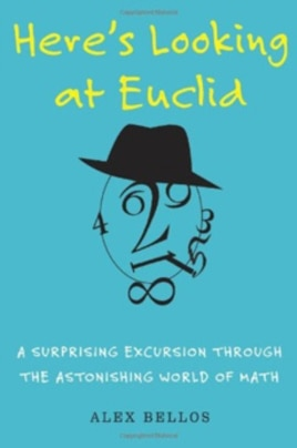 'Here's Looking at Euclid,' by Alex Bellos
