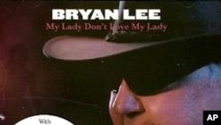 "Bryan Lee's ""My Lady Don't Like My Lady"" CD"