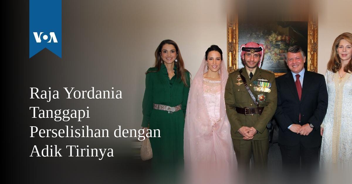 Raja Yordania Tanggapi Perselisihan dengan Adik Tirinya