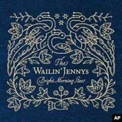The Wailin' Jennys' 'Bright Morning Star' Tackles Love, Loss