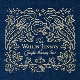 The Wailin' Jennys' 'Bright Morning Star' Tackles Love, Loss