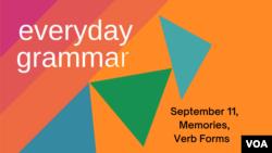 Everyday Grammar: September 11th, Memories, Verb Forms