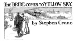 Quiz - 'The Bride Comes to Yellow Sky,' Part Two