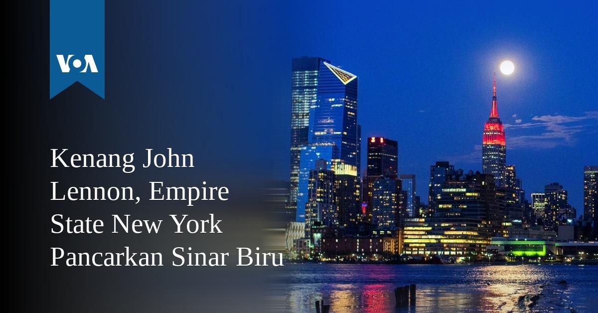 Kenang John Lennon, Empire State New York Pancarkan Sinar Biru