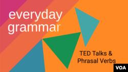 TED Talks Teach You About Phrasal Verbs