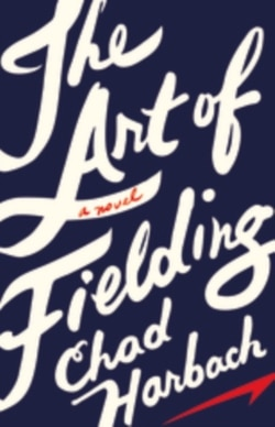 'The Art of Fielding': a Novel About Baseball, and Much More