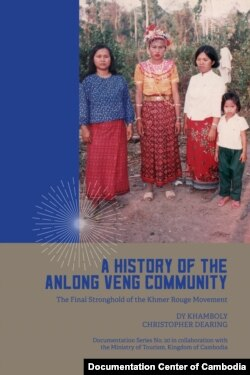 "The cover of the book ""A History of the Anlong Veng Community, the Final Stronghold of the Khmer Rouge Movement"""