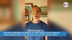 Declaraciones del General de Brigada sandinista retirado Hugo Torres Jiménez previo a su arresto el domingo 13 de junio de 2021