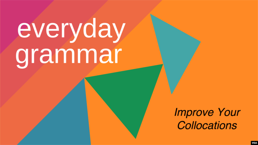 Do These Things to Improve Your Collocations