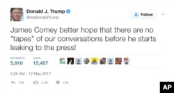 "In this May 12, 2017, tweet, President Donald Trump, in an apparent warning to his fired FBI director, said that James Comey had better hope there are no ""tapes"" of their conversations."