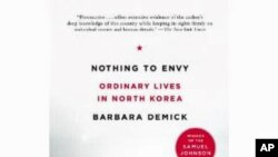 "Author Barbara Demick's book, ""Nothing to Envy: Ordinary Lives in North Korea"" (B.Demick)."