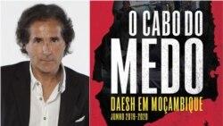 """Agenda Africana: """"O Cabo do Medo"""": De al-Shabab a Daesh, uma incursão em Moçambique - 15:00"""