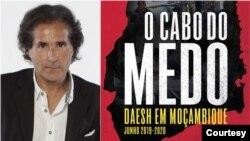"""Nuno Rogeiro e a capa do livro """"O Cabo do Medo - O Daesh em Moçambique"""""""