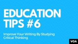Education Tips #6: Improve Your Writing By Studying Critical Thinking