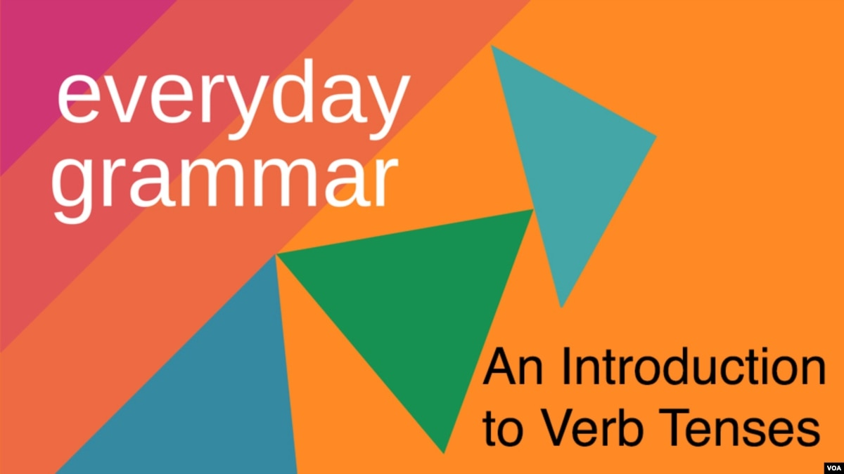 An Introduction to Verb Tenses