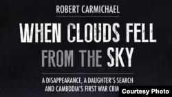 """បទសម្ភាសន៍របស់VOA ជាមួយអ្នកនិពន្ធសៀវភៅ """"When Clouds Fell from the Sky"""" ឬ «ពេលដែលពពកធ្លាក់ពីលើមេឃ» ភាគ១"""