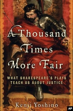 'A Thousand Times More Fair: What Shakespeare's Plays Teach Us About Justice,' by Kenji Yoshino