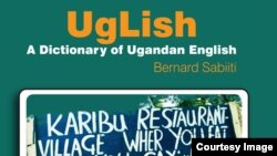 Uglish is a dictionary of Ugandan English by Bernard Sabiiti