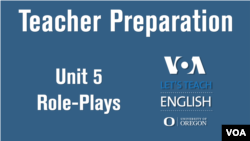 Let's teach English Unit 5: Role-Plays