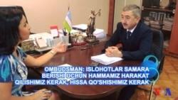 Toshkentdan maxsus: O'zbekiston Ombudsmani bilan yuzma-yuz