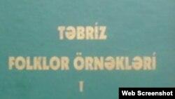 """""""Təbriz folklor örnəkləri"""" kitabı"""