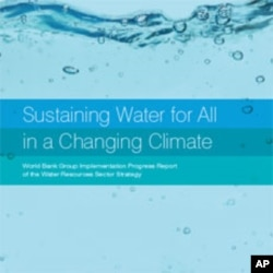 World Bank says Population Growth, Climate Change Demand Better Water Management