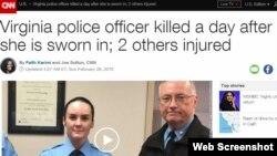 سیانان در گزارشی گفته این افسر پلیس در اولین روز کاری خود بقتل رسید.