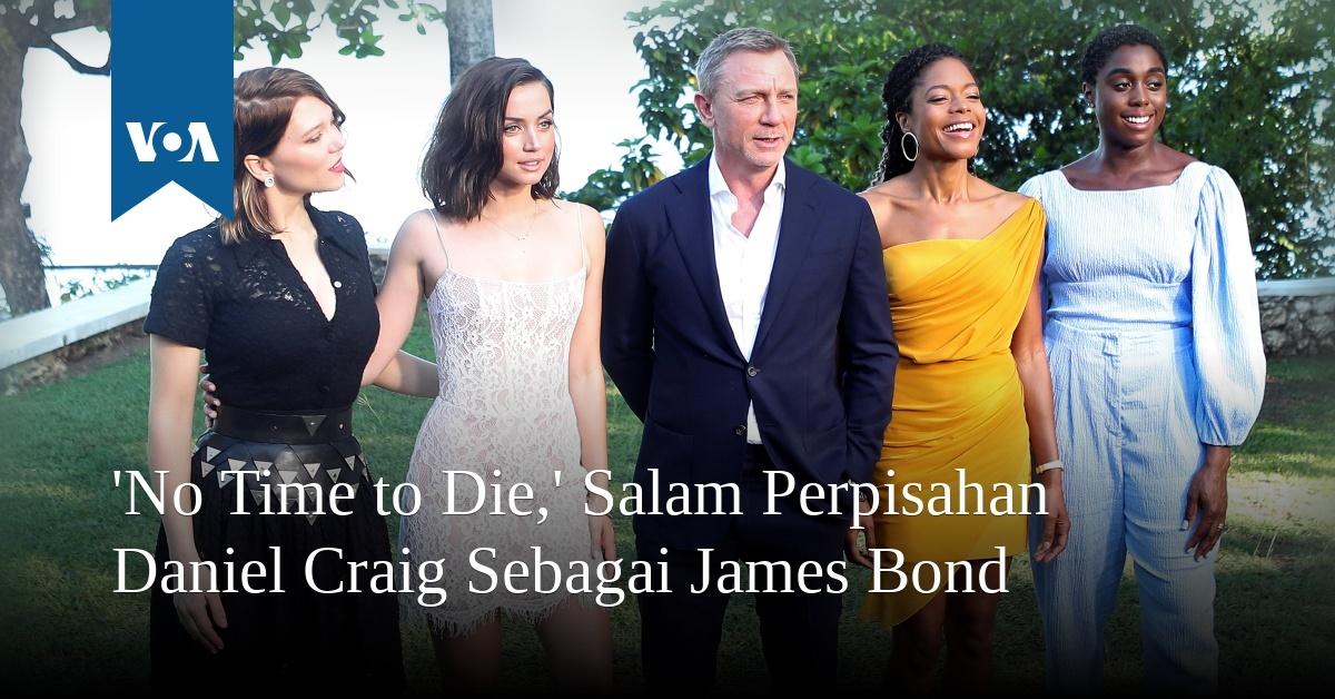 No Time To Die Salam Perpisahan Daniel Craig Sebagai James