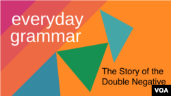 The Story of the Double Negative