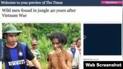 Tin tức về một cựu bộ đội cộng sản trốn vào rừng sinh sống trong 4 thập niên được đăng trên báo The Times đã gây sự chú ý của nhiều người