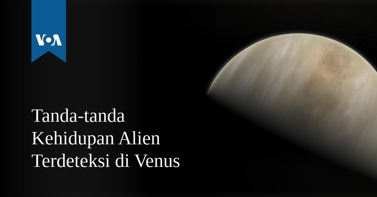 Tanda-tanda Kehidupan Alien Terdeteksi di Venus -