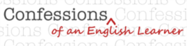 Confessions of an English Learner