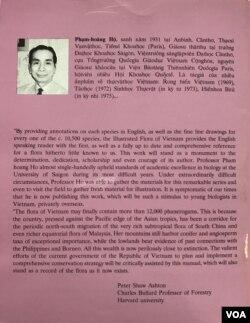 Mấy dòng tiểu sử của GS. Phạm Hoàng Hộ cùng với Lời Tựa của Peter Shaw Ashton, nhà sinh học gốc Anh, Tiến sĩ Đại Học Cambridge, Giáo Sư Charles Bullard ngành Lâm Học, Đại Học Harvard nơi bìa sau của bộ sách Cây Cỏ Việt Nam [Quyển II, Tập 2] xuất bản tại Montréal 1993.
