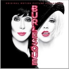 """Burlesque"" Motion Picture soundtrack, featuring Christina Aguilera and Cher"