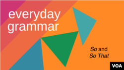 Everyday Grammar: So and So That