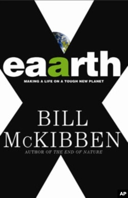 Bill McKibben gives Earth a new name in his latest book: 'Eaarth: Making Life on a Tough New Planet,' to reflect earth's new warming reality.