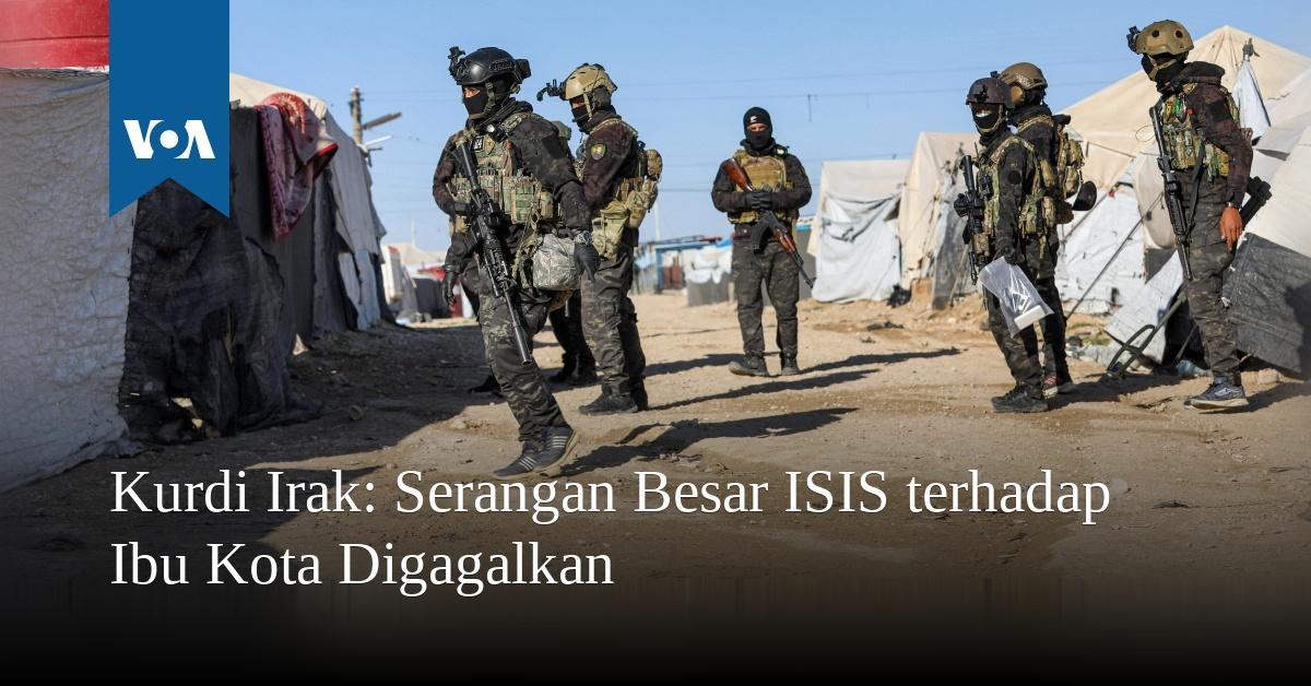 Serangan Besar ISIS Terhadap Ibu Kota Irbil Digagalkan