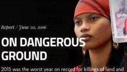ေျမယာနဲ႔ ပတ္၀န္းက်င္ထိန္းသိမ္းေရး လႈပ္ရွားသူေတြ ၂၀၁၅ မွာ အမ်ားဆံုး အသတ္ခံရ