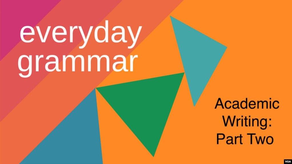 everyday grammar academic writing part 2