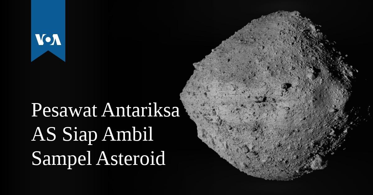 Pesawat Antariksa AS Siap Ambil Sampel Asteroid - VOA Indonesia