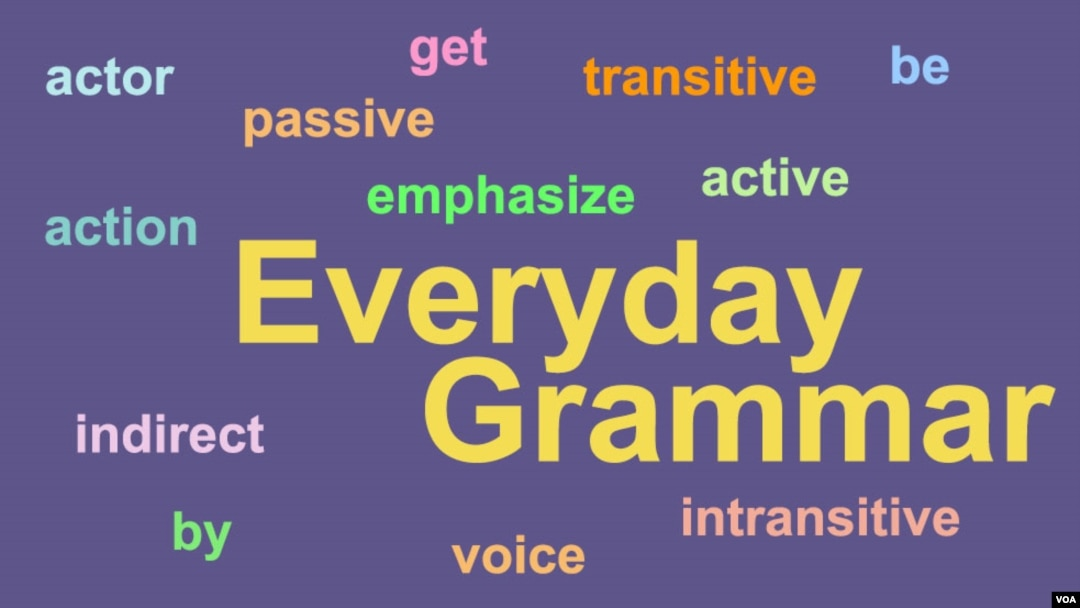 Everyday Grammar When Passive Is Better Than Active